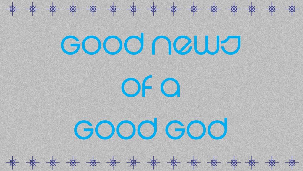 Good News of a Good God Image